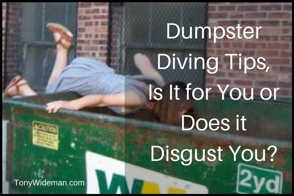 Dumpster Diving Tips, Is It for You or Does it Disgust You?