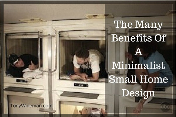 The Many Benefits of a  Minimalist Small Home Design