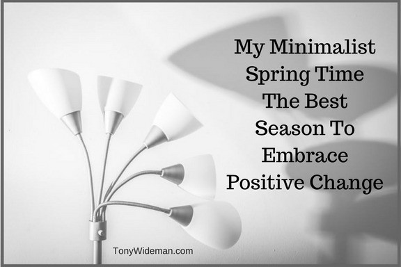 My Minimalist Spring Time The Best Season To Embrace Positive Change