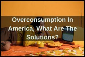 Overconsumption in America