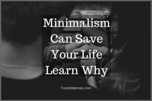 Minimalism Can Save Your Life