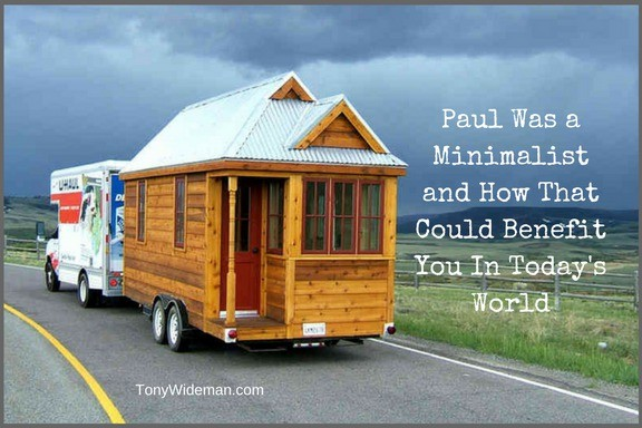 Paul Was a Minimalist and How That Could Benefit You In Today's World