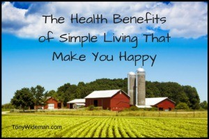 The Health Benefits of Simple Living That Make You Happy