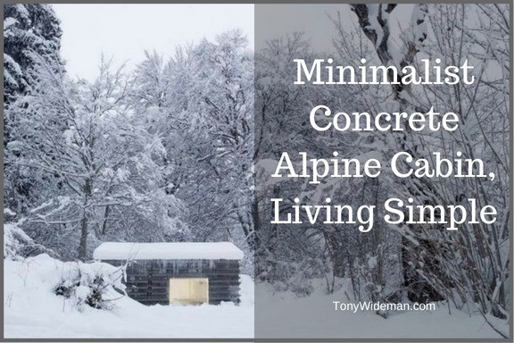 Minimalist Concrete Alpine Cabin, Living Simple