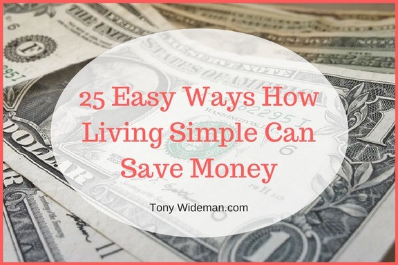 25 Easy Ways How Living Simple Can Save Money