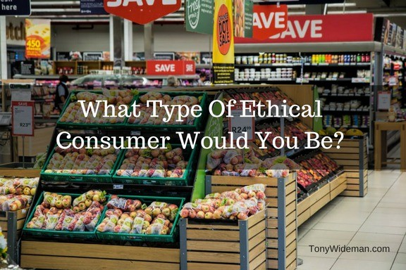 What Type Of Ethical Consumer Would You Be?