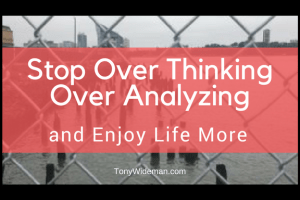 stop over thinking over analyzing