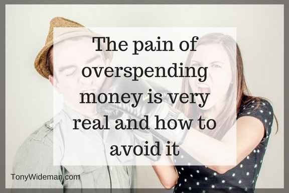 The Pain Of Overspending Money Is Very Real and How To Avoid It