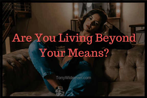 Are You Living Beyond Your Means? Know the signs!