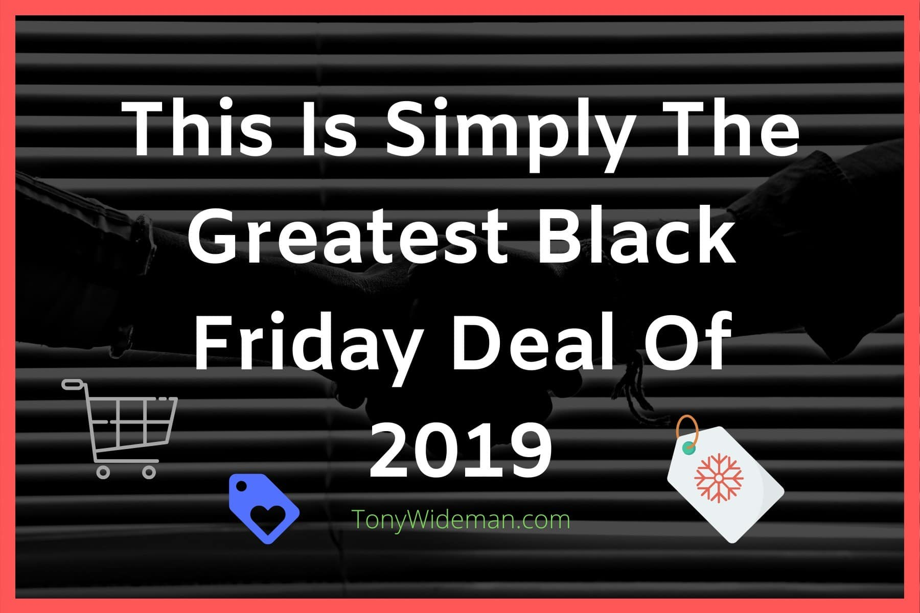 This Is Simply The Greatest Black Friday Deal Of 2019