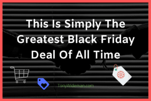The Greatest Black Friday Deal