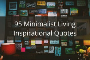 95 Minimalist Living Inspirational Quotes