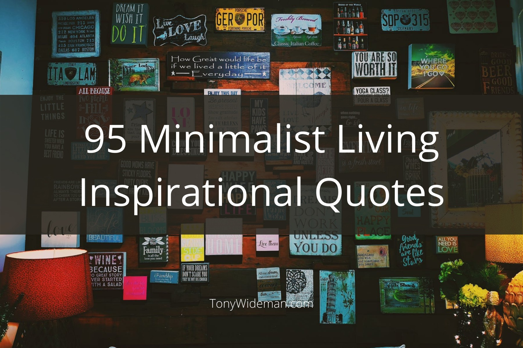 95 Minimalist Living Inspirational Quotes Guaranteed To Enhance Your Life