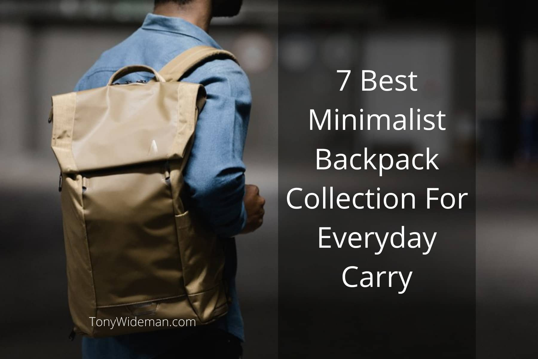 7 Best Minimalist Backpack Collection For Everyday Carry