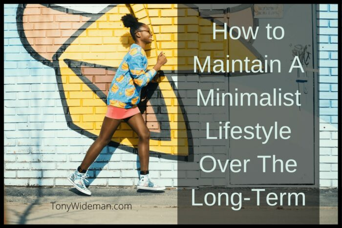 Minimalist Lifestyle Over The Long Term