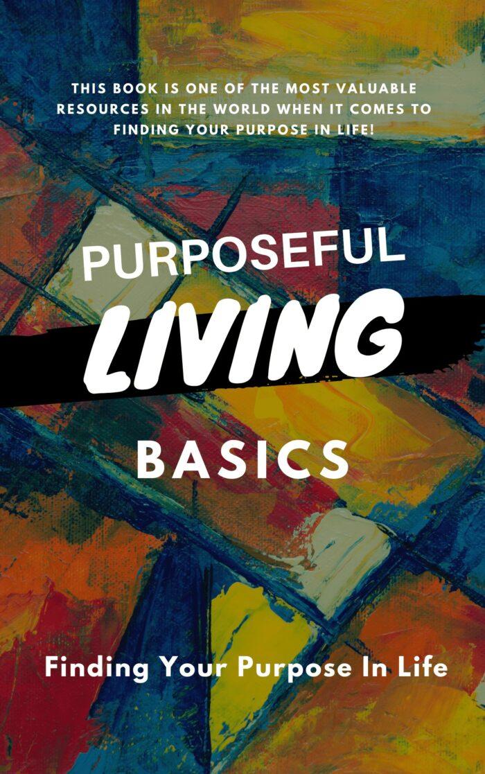 Purposeful Living Basics