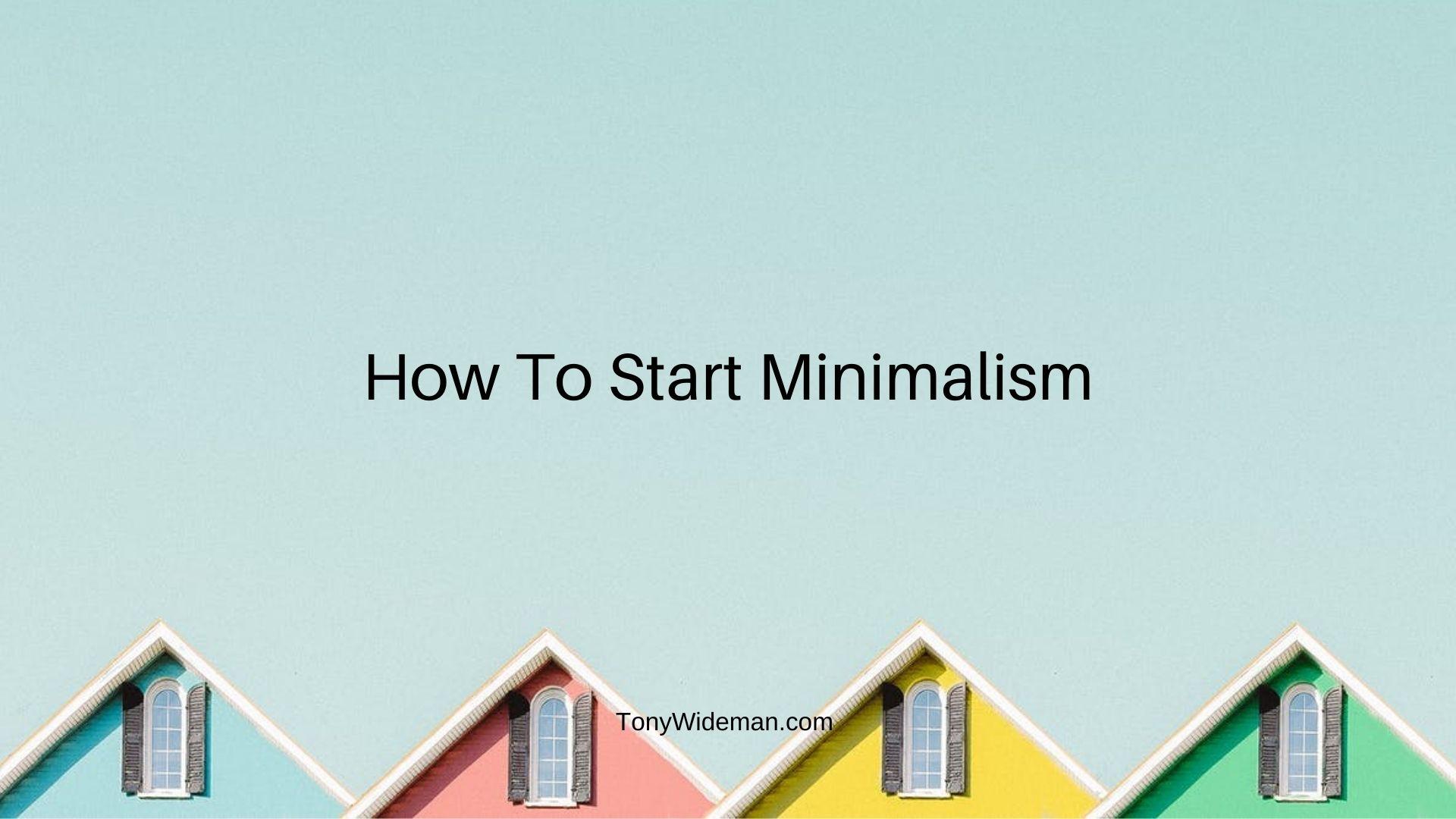 How To Start Minimalism