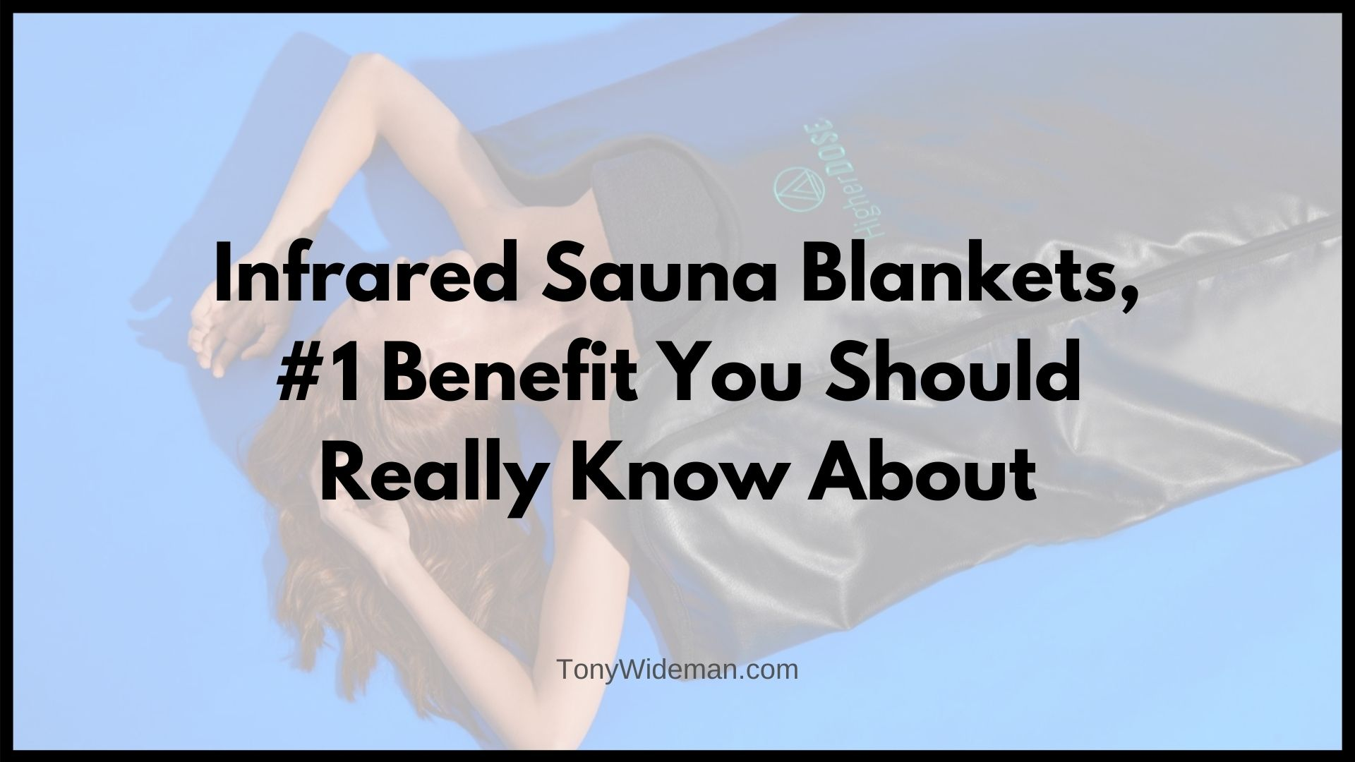Infrared Sauna Blankets, #1 Benefit You Should Really Know About