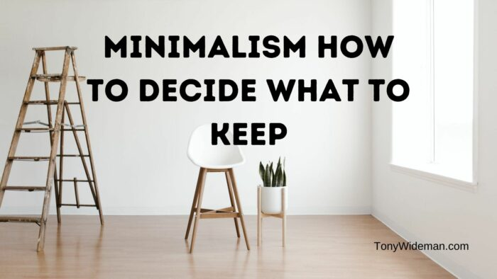 Minimalism How To Decide What To Keep