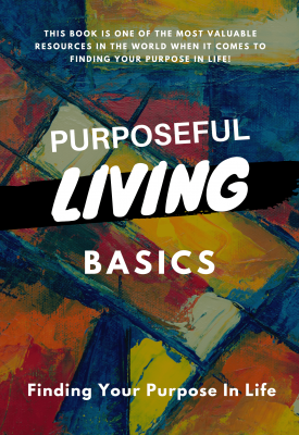Purposeful Living Basics
